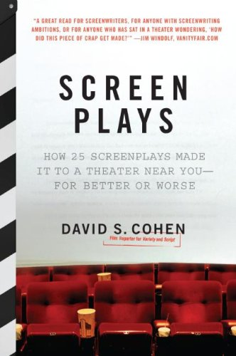 Screen Plays How 25 Screenplays Made It to a Theater near You--For Better or Worse  2007 9780061431579 Front Cover