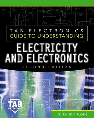 Tab Electronics Guide to Understanding Electricity and Electronics  2nd 2000 (Revised) 9780071360579 Front Cover