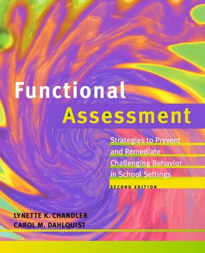 Functional Assessment Strategies to Prevent and Remediate Challenging Behavior in School Settings 2nd 2006 (Revised) 9780131916579 Front Cover