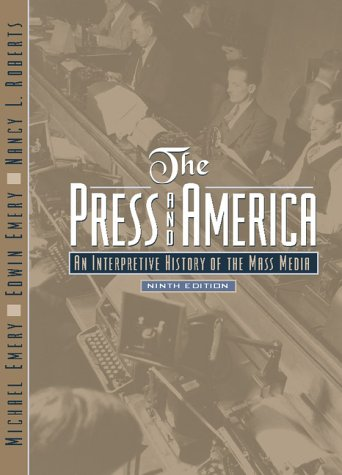 Press and America An Interpretive History of the Mass Media 9th 2000 (Revised) edition cover