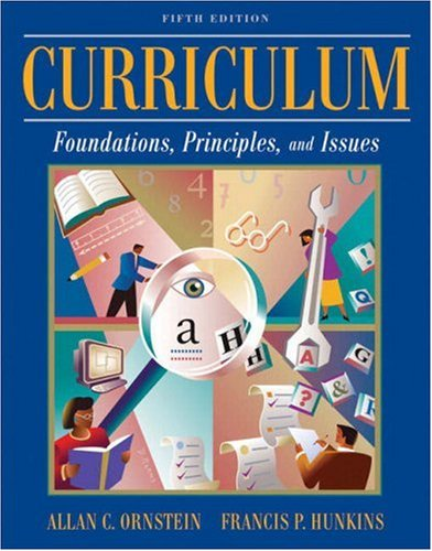 Curriculum Foundations, Principles, and Issues 5th 2009 edition cover