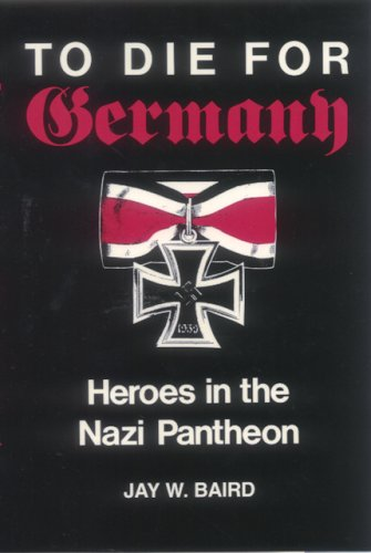 To Die for Germany Heroes in the Nazi Pantheon  1992 (Reprint) 9780253207579 Front Cover