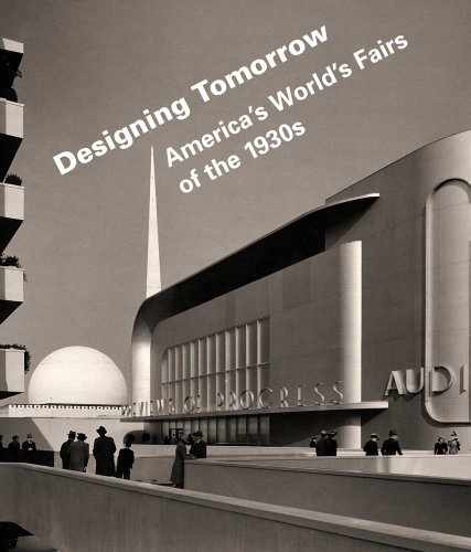 Designing Tomorrow America's World's Fairs of the 1930s  2010 edition cover