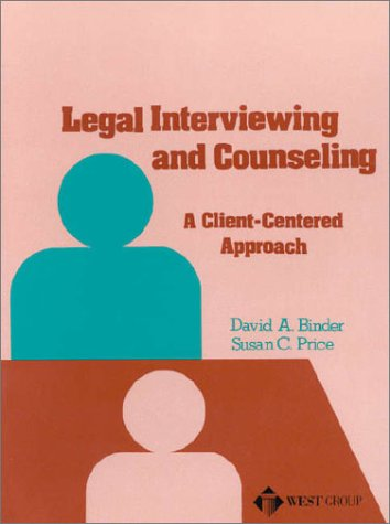 Legal Interviewing and Counseling A Client-Centered Approach  1977 (Reprint) 9780314335579 Front Cover