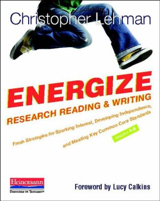 Energize Research Reading and Writing Fresh Strategies to Spark Interest, Develop Independence, and Meet Key Common Core Standards, Grades 4-8  2012 edition cover