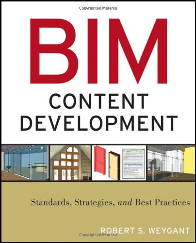 BIM Content Development Standards, Strategies, and Best Practices  2010 edition cover