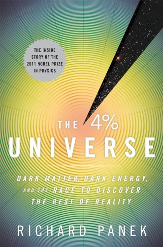 4% Universe Dark Matter, Dark Energy, and the Race to Discover the Rest of Reality N/A edition cover