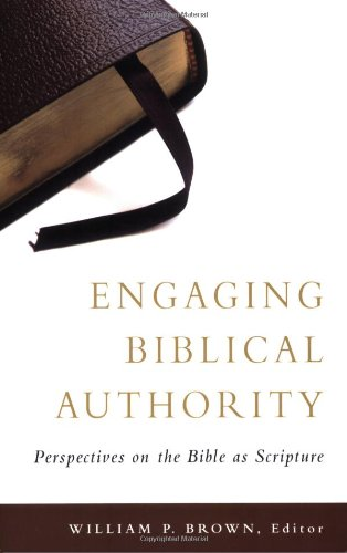Engaging Biblical Authority Perspectives on the Bible as Scripture  2007 edition cover