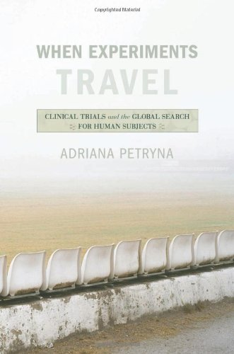 When Experiments Travel Clinical Trials and the Global Search for Human Subjects  2009 edition cover