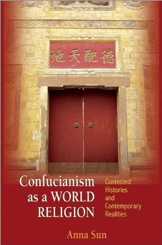 Confucianism As a World Religion Contested Histories and Contemporary Realities  2013 edition cover
