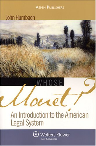 Whose Monet? An Introduction to the American Legal System  2007 edition cover