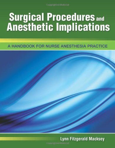Surgical Procedures and Anesthetic Implications   2012 (Revised) 9780763780579 Front Cover