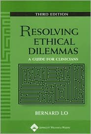 Resolving Ethical Dilemmas A Guide for Clinicians 3rd 2005 (Revised) edition cover