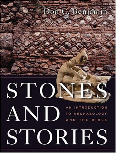 Stones and Stories An Introduction to Archaeology and the Bible  2009 edition cover
