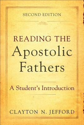 Reading the Apostolic Fathers A Student's Introduction 2nd 2012 edition cover