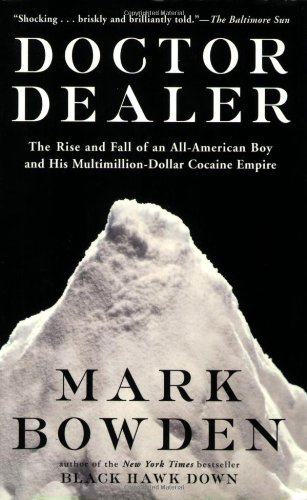 Doctor Dealer The Rise and Fall of an All-American Boy and His Multimillion-Dollar Cocaine Empire  2001 (Reprint) edition cover