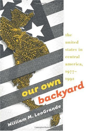 Our Own Backyard The United States in Central America, 1977-1992  2000 edition cover