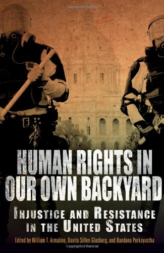 Human Rights in Our Own Backyard Injustice and Resistance in the United States  2011 edition cover