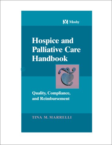 Hospice and Palliative Care Handbook Quality, Compliance and Reimbursement 3rd 1998 edition cover