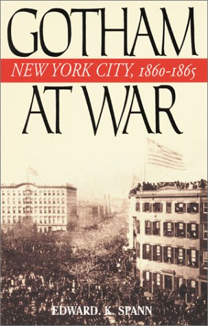 Gotham at War New York City, 1860-1865  2002 edition cover