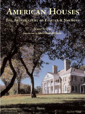 American Houses The Architecture of Fairfax and Sammons  2006 9780847828579 Front Cover