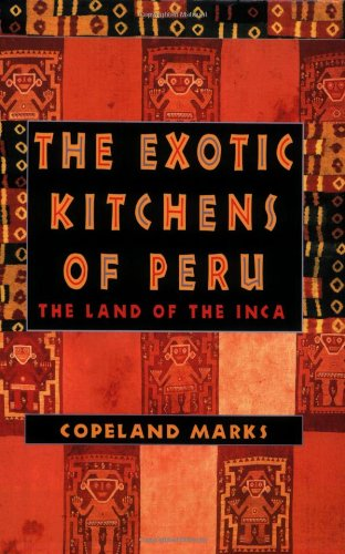 Exotic Kitchens of Peru  N/A 9780871319579 Front Cover