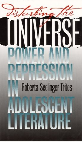 Disturbing the Universe Power and Repression in Adolescent Literature  2004 9780877458579 Front Cover