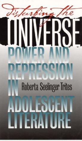 Disturbing the Universe Power and Repression in Adolescent Literature  2004 edition cover