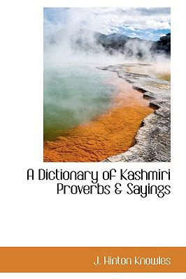 Dictionary of Kashmiri Proverbs and Sayings N/A 9781103112579 Front Cover