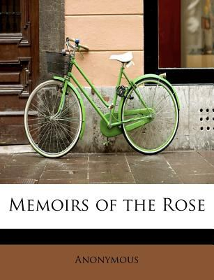 Memoirs of the Rose N/A 9781115063579 Front Cover