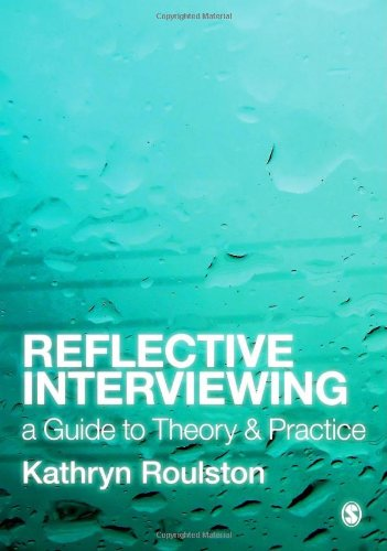 Reflective Interviewing A Guide to Theory and Practice  2011 9781412948579 Front Cover