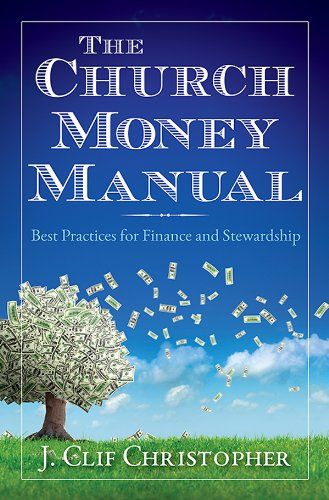 Church Money Manual Best Practices for Finance and Stewardship  2014 edition cover