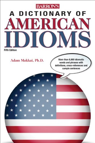 Dictionary of American Idioms  5th 2013 (Revised) 9781438001579 Front Cover