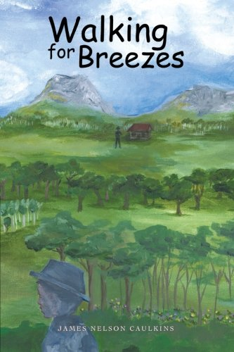 Walking for Breezes   2013 9781491822579 Front Cover