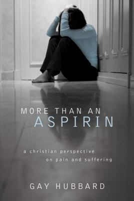 More Than an Aspirin A Christian Perspective on Pain and Suffering  2009 9781572932579 Front Cover