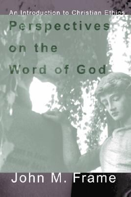 Perspectives on the Word of God An Introduction to Christian Ethics  1990 edition cover
