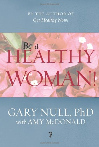 Be a Healthy Woman!   2009 9781583228579 Front Cover