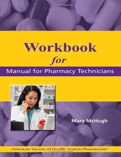 Workbook for the Manual for Pharmacy Technicians   2010 edition cover