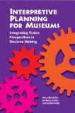 Interpretive Planning for Museums Integrating Visitor Perspectives in Decision Making  2013 edition cover