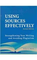Using Sources Effectively Strengthening Your Writing and Avoiding Plagiarism 2nd 2005 (Revised) edition cover