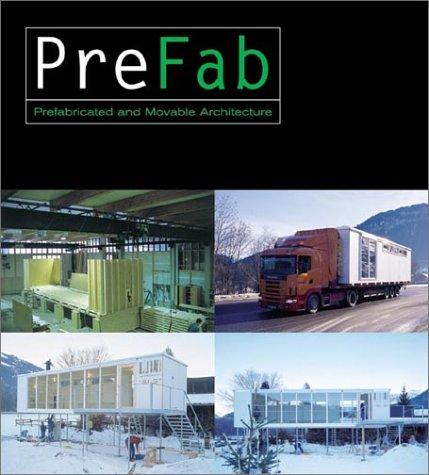 Prefab: Adaptable, Modular, Dismountable, Light, Mobile Architecture  2003 edition cover