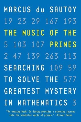Music of the Primes Searching to Solve the Greatest Mystery in Mathematics  2003 9780060935580 Front Cover