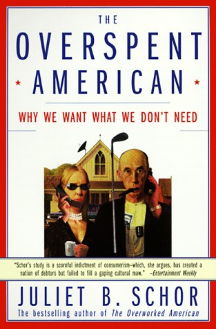 Overspent American Why We Want What We Don't Need  1999 edition cover