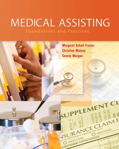 Medical Assisting Foundations and Practices  2010 9780135150580 Front Cover