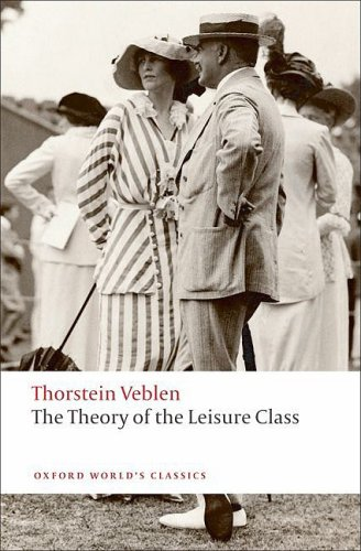 Theory of the Leisure Class   2009 edition cover