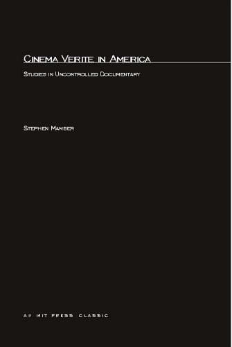 Cinema Verite in America Studies in Uncontrolled Documentary N/A edition cover