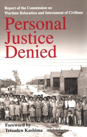 Personal Justice Denied Report of the Commission on Wartime Relocation and Internment of Civilians  1997 (Reprint) edition cover