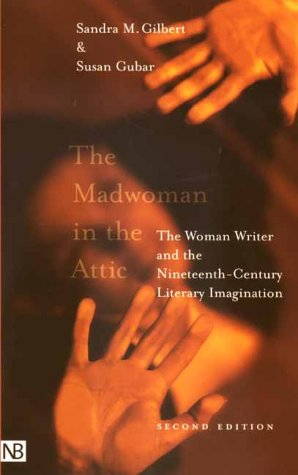 Madwoman in the Attic The Woman Writer and the Nineteenth-Century Literary Imagination 2nd 2000 edition cover