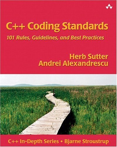 C++ Coding Standards 101 Rules, Guidelines, and Best Practices  2005 edition cover