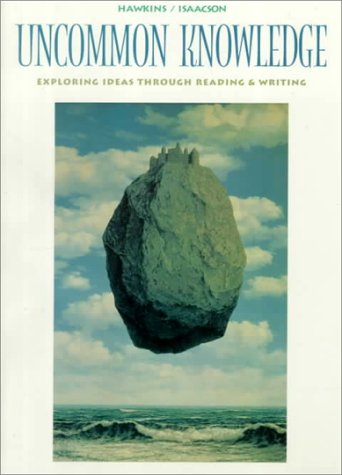 Uncommon Knowledge Exploring Ideas Through Reading and Writing  1996 edition cover